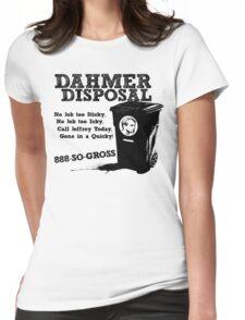 Dahmer Disposal! Womens Fitted T-Shirt