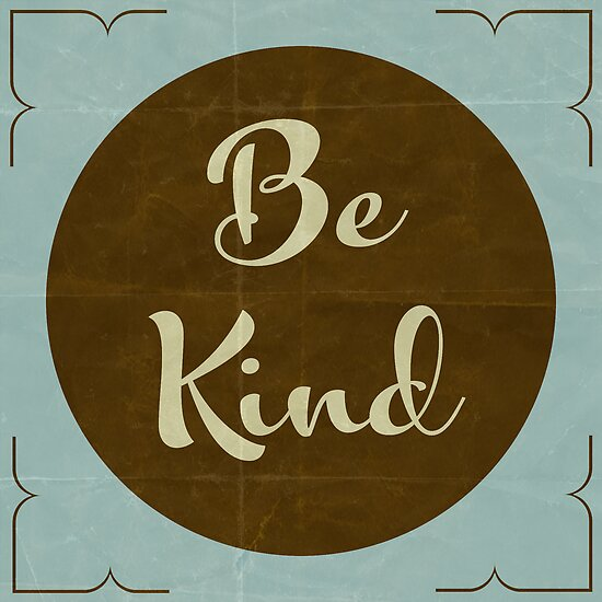 Be Kind. by fourcrowsart