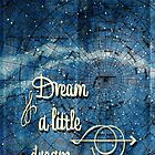 Dream a little dream... by fourcrowsart
