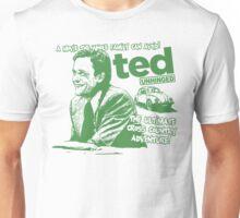 Ted Unhinged! Unisex T-Shirt