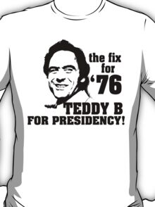 Ted for Prez! T-Shirt