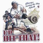 I'd Hit That Baseball Batter by MudgeStudios