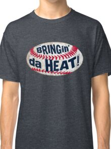 Bringing da Heat Baseball Classic T-Shirt
