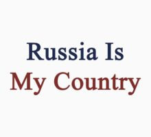 Russia Is My Country  by supernova23