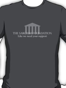 Sarcasm Foundation - White T-Shirt