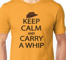 keep calm and carry a whip. Unisex T-Shirt