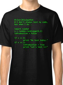 I don't always test my code... Classic T-Shirt
