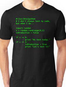 I don't always test my code... Unisex T-Shirt