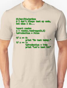 I don't always test my code... Unisex T-Shirt