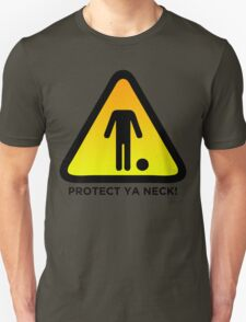 Protect Ya Neck! (Brazilian Jiu Jitsu) T-Shirt