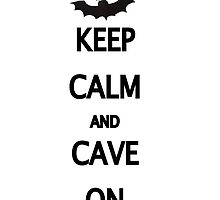 Keep Calm and Cave On by RussellArt