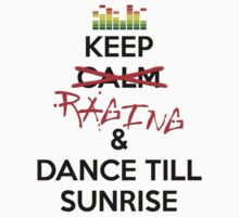 Keep RAGING & Dance till sunrise by TribalSol