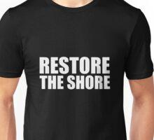 Restore the shore Unisex T-Shirt