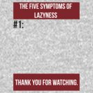 The Five Symptoms of Lazyness by JustCarter