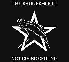 The Badgerhood - Not Giving Ground T-Shirt