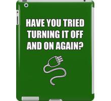 The IT Crowd - Have you tried turning it off and on again? iPad Case/Skin