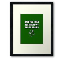 The IT Crowd - Have you tried turning it off and on again? Framed Print