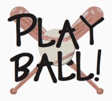 Play Ball by shakeoutfitters