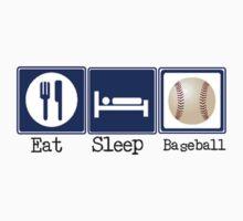 Eat, Sleep, Baseball by shakeoutfitters