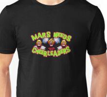 MARS NEEDS CHEERLEADERS Unisex T-Shirt