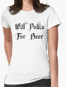 Will Polka For Beer Womens Fitted T-Shirt