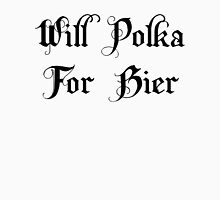 Will Polka For Bier Unisex T-Shirt