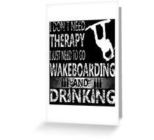 WAKEBOARD N DRINKING Greeting Card