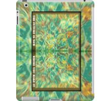 The Future is now, where you make it. iPad Case/Skin