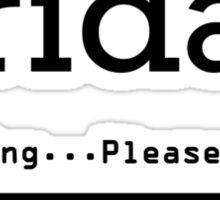 Friday - Loading Sticker