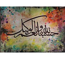 Hisbun Allah Wa Ni'mal Wakeel Photographic Print