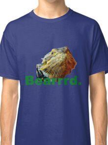 Bearded Dragon Says Classic T-Shirt