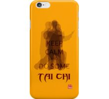 Keep Calm and Do Some TAI CHI II iPhone Case/Skin