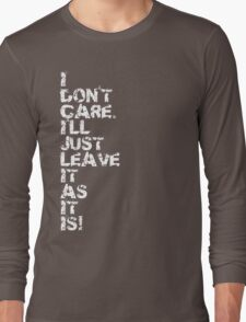 I Don't Care Long Sleeve T-Shirt