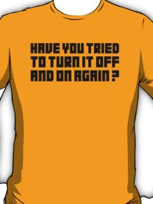 Turn It Off T-Shirt
