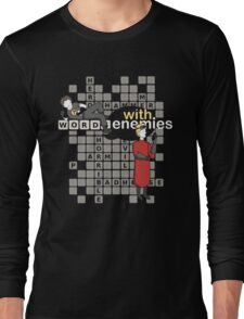 Words with Enemies: Horrible Edition  Long Sleeve T-Shirt