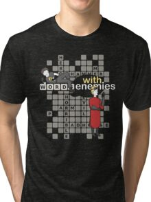 Words with Enemies: Horrible Edition  Tri-blend T-Shirt
