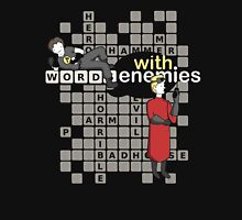 Words with Enemies: Horrible Edition  Unisex T-Shirt