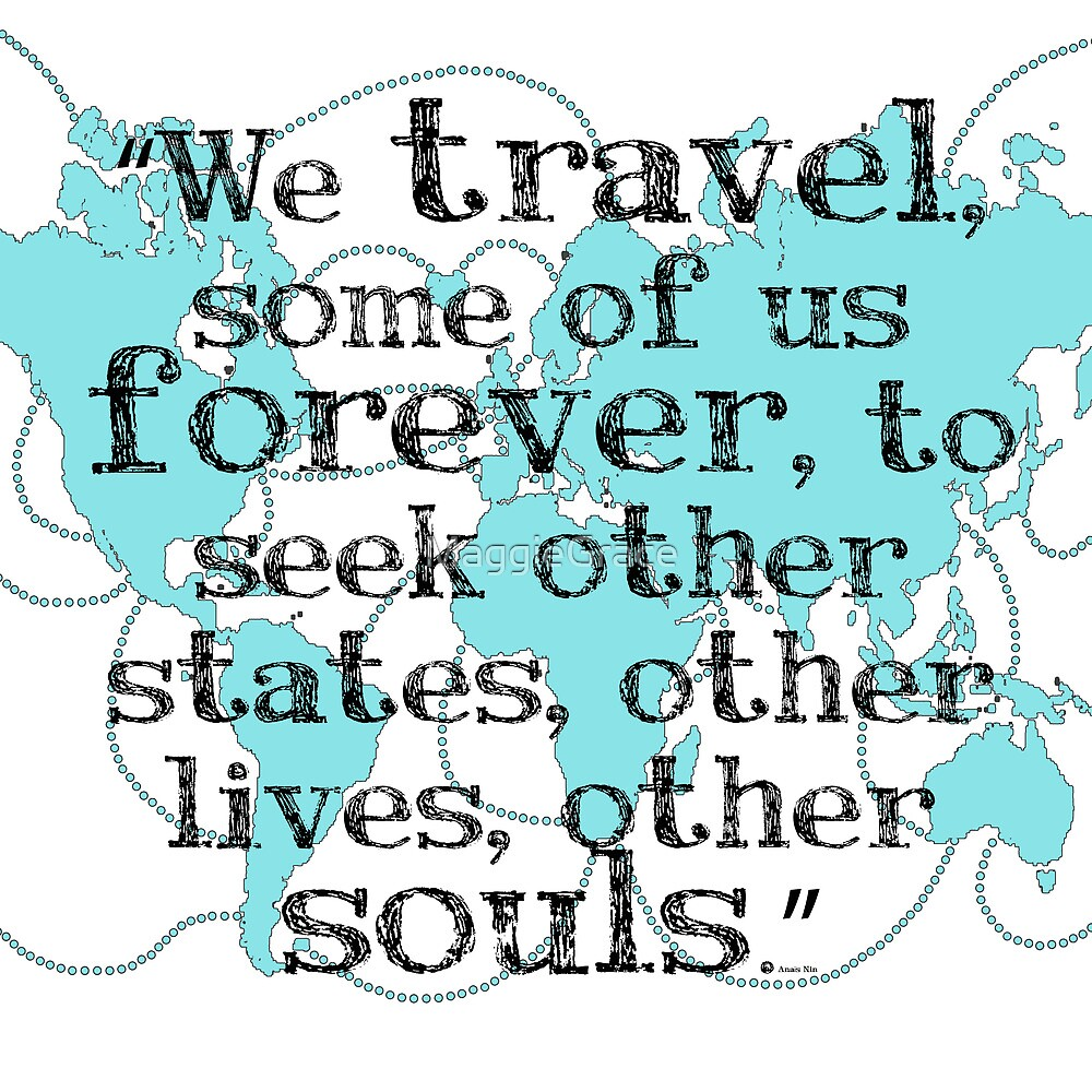 We Travel, Some of us Forever by MaggieGrace