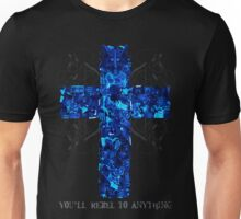 You'll Rebel To Anything Unisex T-Shirt