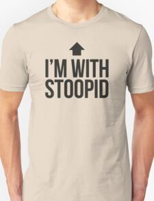I'm with stoopid T-Shirt