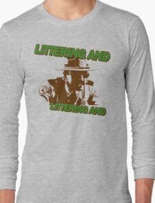 Littering And! Long Sleeve T-Shirt