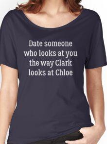 Date Someone Who - Chloe & Clark Women's Relaxed Fit T-Shirt