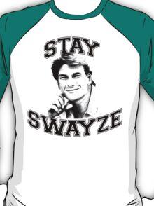 Stay Swayze! T-Shirt