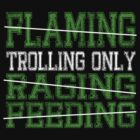 Trolling Only by Hollandkerel