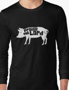 Praise The Lord Humor Long Sleeve T-Shirt