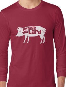 Praise The Lord Humor Long Sleeve T-Shirt