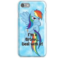 Brony...Deal with it! iPhone Case/Skin