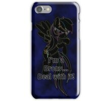 Brony...Deal with it! (Dark) iPhone Case/Skin