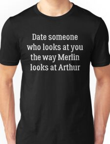 Date Someone Who - Merthur Unisex T-Shirt