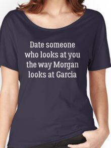 Date Someone Who - Morgan & Garcia Women's Relaxed Fit T-Shirt